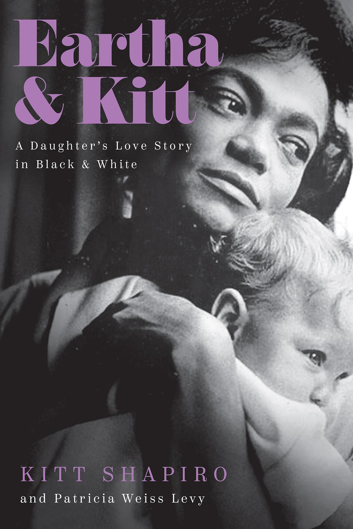 The book cover for Kitt Shapiro's memoir Eartha and Kitt A Daughter's Love Story in Black and White