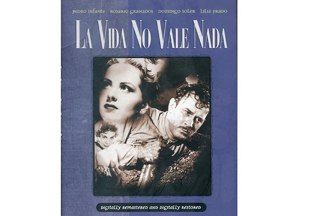 La Vida No Vale Nada. 10 Películas clave de Pedro Infante.
