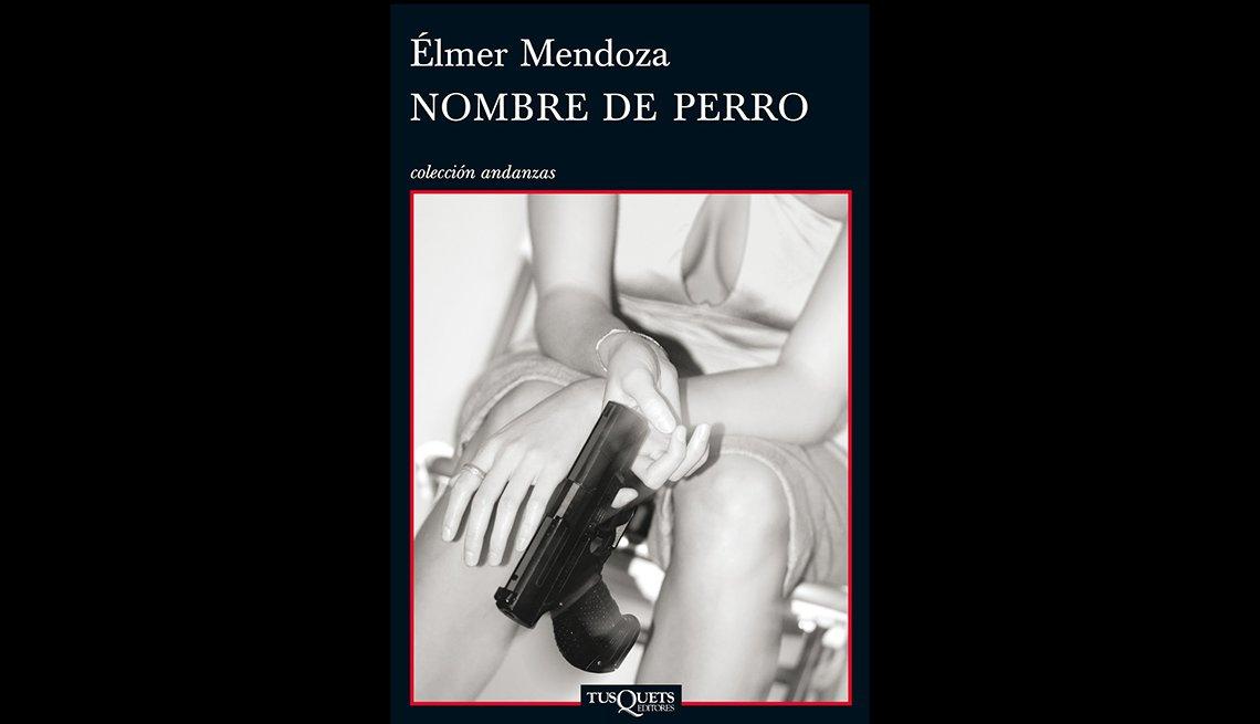 Elmer Mendoza Nombre de Perro colección adanzas.