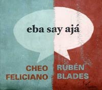 Portada del CD de Rubén Blades y Cheo Feliciano 'Say Eba Aja'.