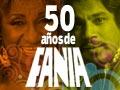 50 años de FANIA