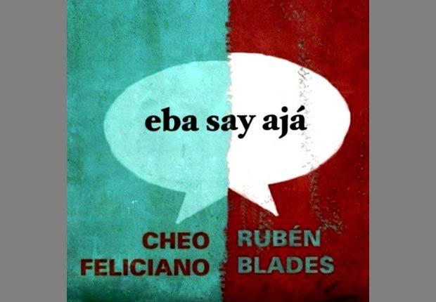 Cheo Feliciano y Ruben Blades - eba say ajá