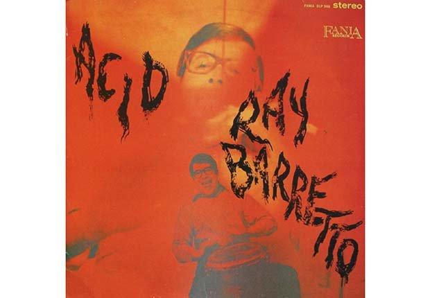 Acid - Discos que marcaron la trayectoria en la música y la salsa de Ray Barretto