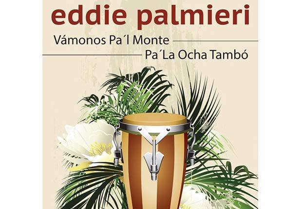 Eddie Palmieri, 'Vámonos Pal Monte Pa'La Ocha Tambo' - Discos del 2015