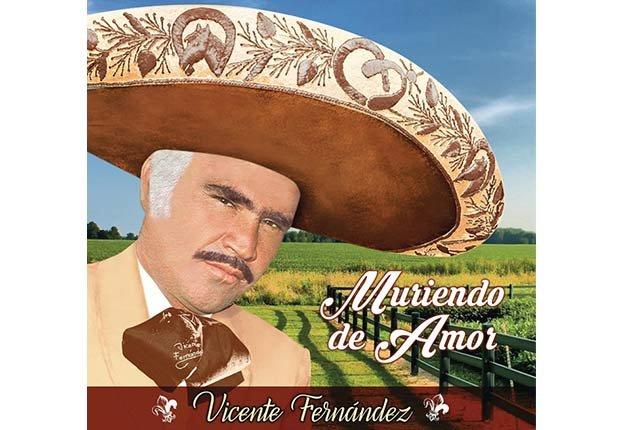 Vincente Fernández, 'Muriendo de Amor' - Discos del 2015