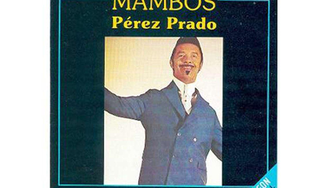 Damaso Perez Prado: Mambos