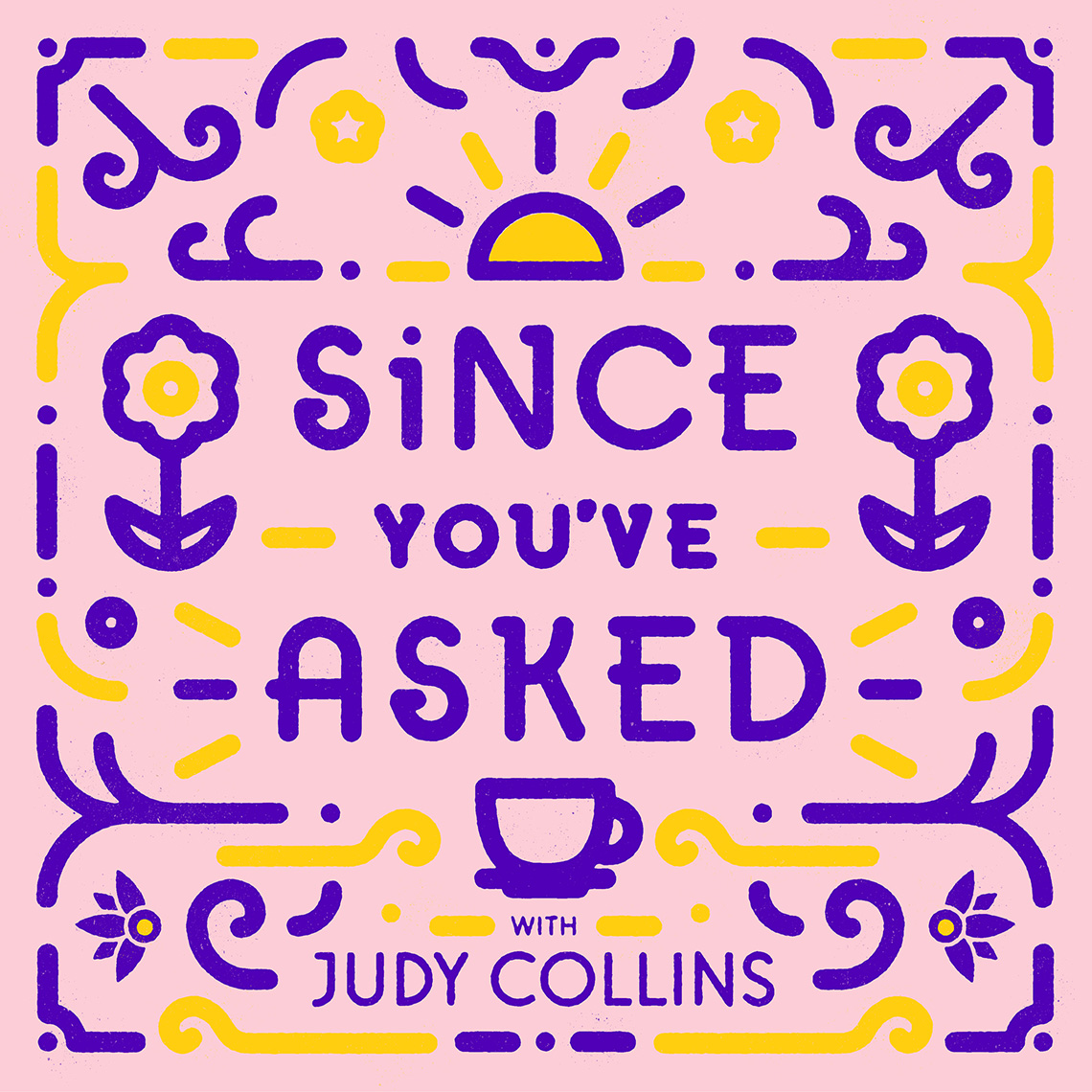 The cover art for Since You've Asked, a podcast series with Judy Collins