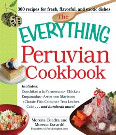 The Everything Peruvian Cookbook por Morena Cuadra y Morena Escardo