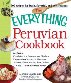 The Everything Peruvian Cookbook por Morena Cuadra y Morena Escardo