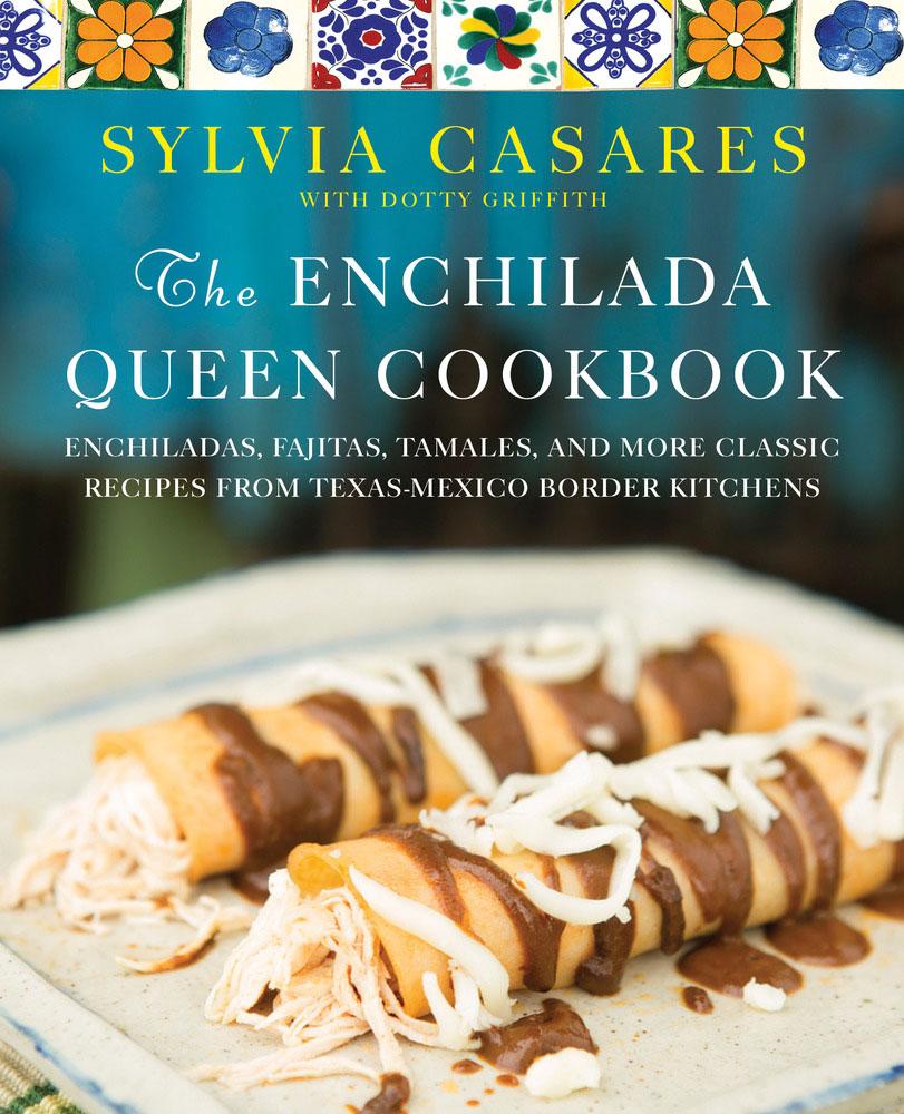 Portada del libro The Enchilada Queen Cookbook de la chef Sylvia Casares