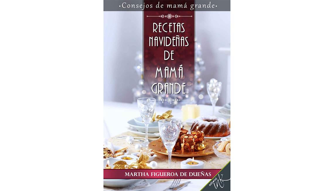 Recetas Navideñas De Mama Grande