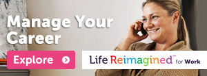 Life Reimagined for Work - Manage Your Career