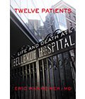 Dr. Eric Manheimer's new book, Twelve Patients, is a memoir from the Medical Director of Bellevue Hospital. For Radio.