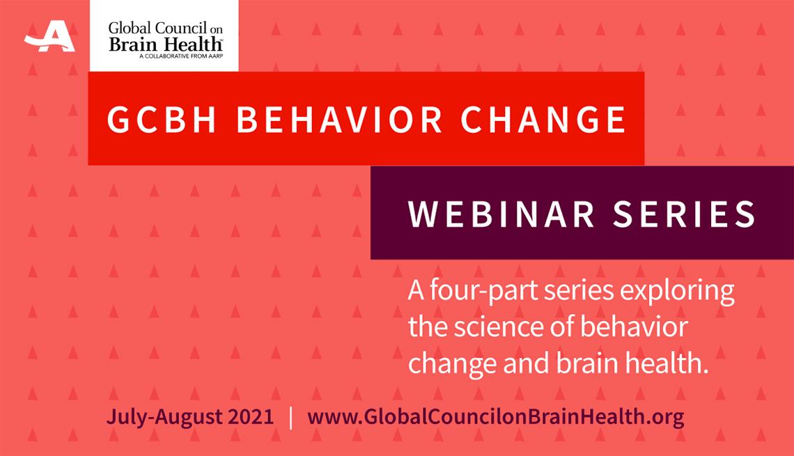 Global Council on Brain Health Behavior Change Webinar Series
