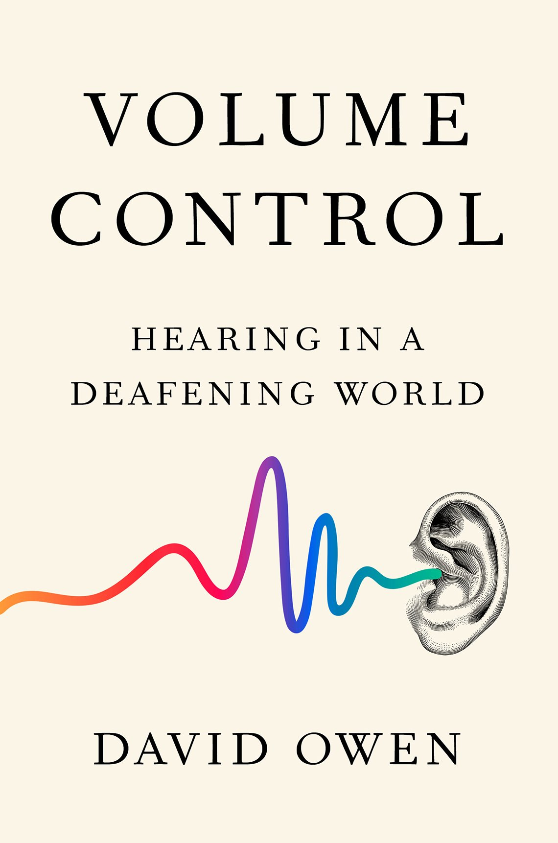 The cover for the book, Volume Control: Hearing in a Deafening World