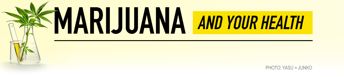 A banner that reads Marijuana and Your Health with an image of a scientific glass beaker containing a marijuana stalk with leaf and a vial of t h c oil