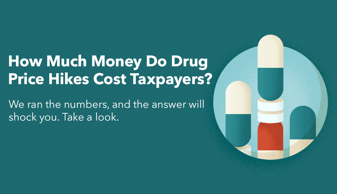 How much money do drug price hikes cost taxpayers? The answer will shock you