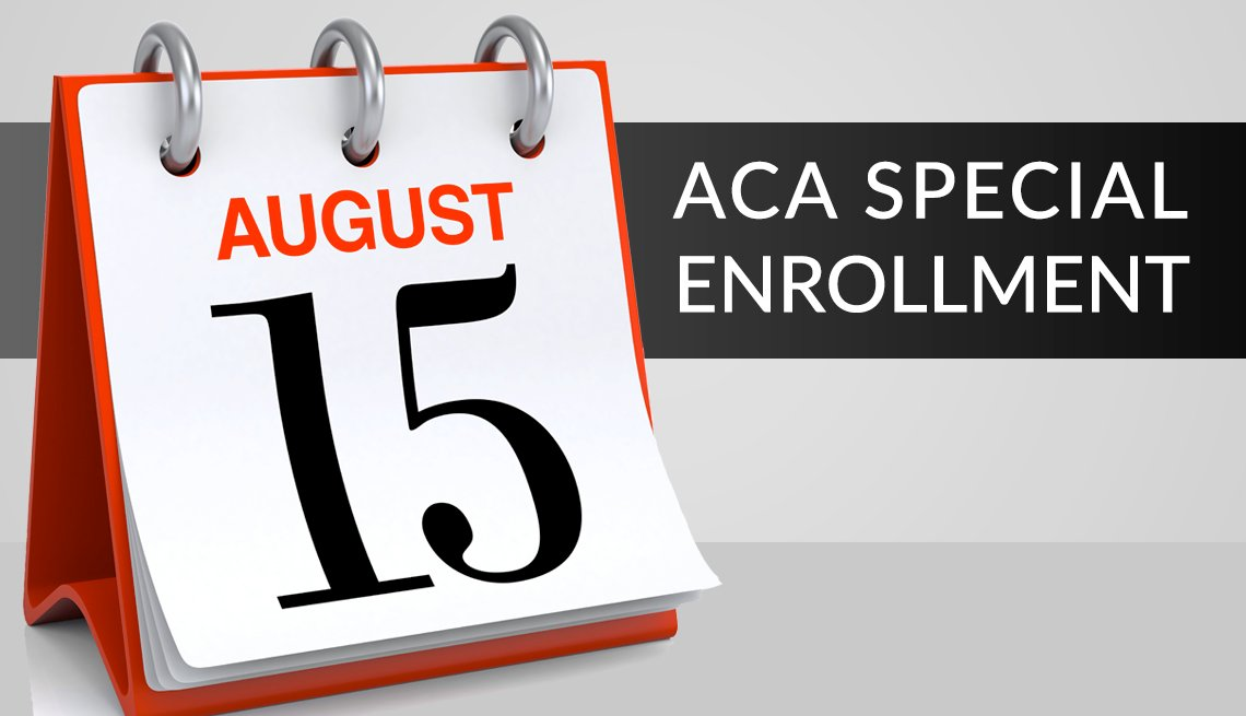 the a c a special enrollment period ends on august fifteenth twenty twenty one