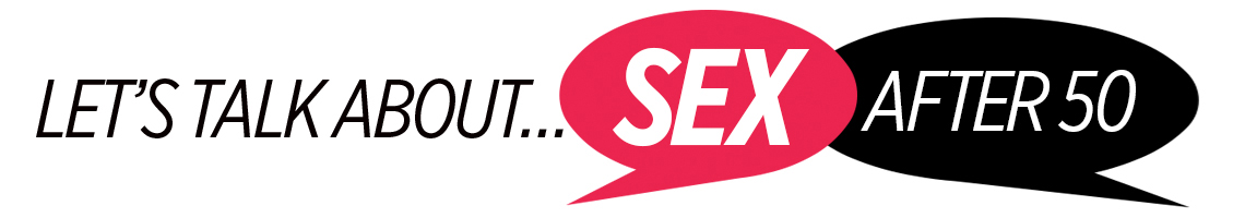 Banner with text saying Let's Talk About Sex After 50