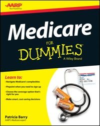 Medicare for Dummies by Pat Barry. (AARP Books)