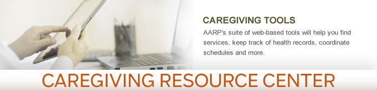 Caregiving Resource Center - Caregiving Tools - AARP's suite of web-based tools will help you find services, keep track of health records, coordinate schedules and more.