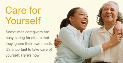 Caregiving Resource Center - Care for Yourself