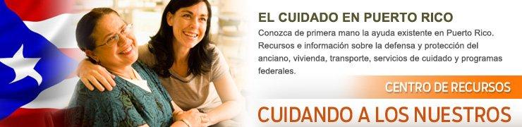 El cuidado en Puerto Rico - Centro de Recursos