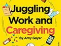 Juggling Work and Caregiving by Amy Goyer