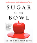 The cover of Erica Jong's new book, Sugar In My Bowl. For the Prime Time Focus radio piece.