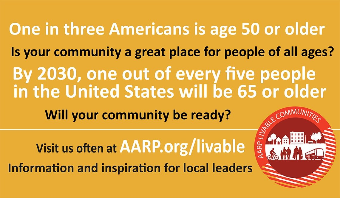 Find information and inspiration for local leaders at AARP.org/livable