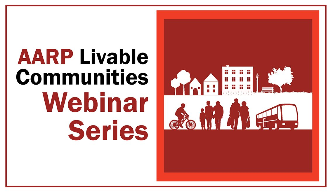 AARP Livable Communities Webinar Series