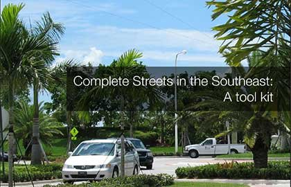 Complete Streets in the Southeast: A Tool Kit