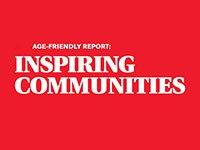 Age-Friendly Report: Inspiring Communities
