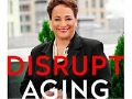 The cover of the book Disrupt Aging by Jo Ann Jenkins