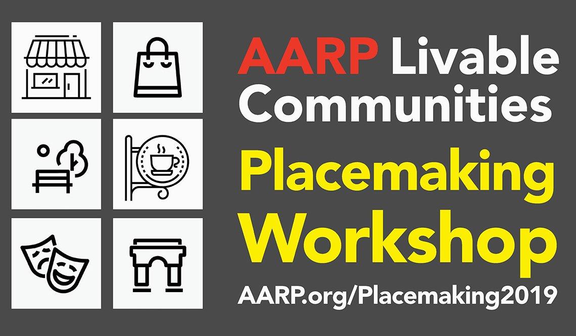 AARP Livable Communities Placemaking Workshop