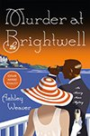 cover of Murder at the Brightwell book by Ashley Weaver