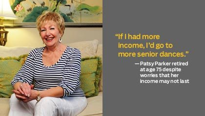 Patsy Parker retired at age 75 despite worries that her  income may not last