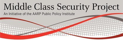 Middle Class Security Project, AARP Public Policy Institute