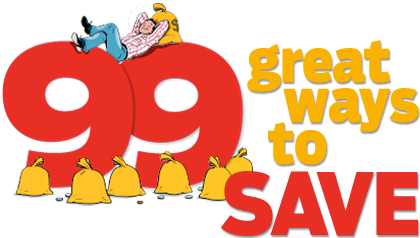 99 great ways to SAVE