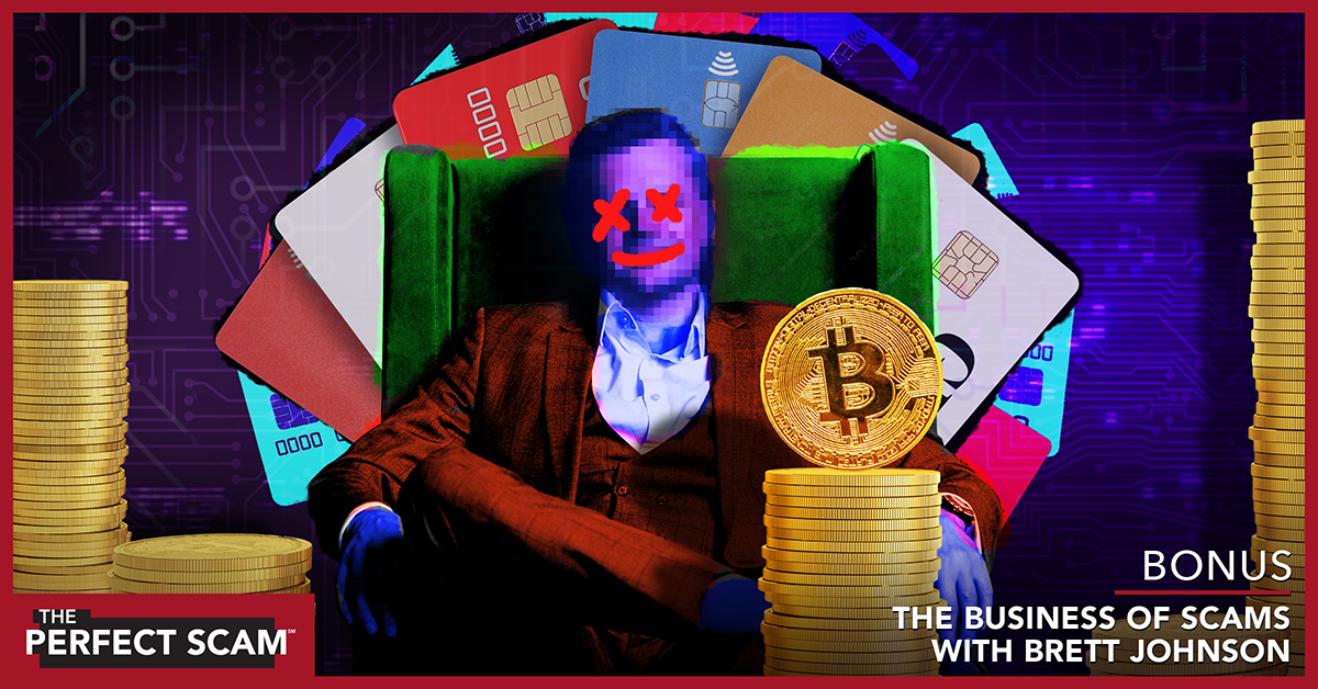 Bonus episode - The Business of Scams with Brett Johnson
