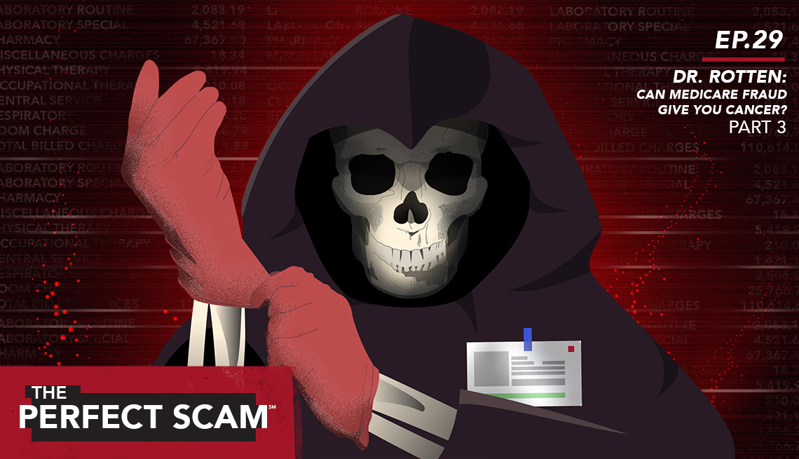 Episode 29 - Dr: Rotten - Can Medicare Fraud give you cancer - Part 3 - The Perfect Scam