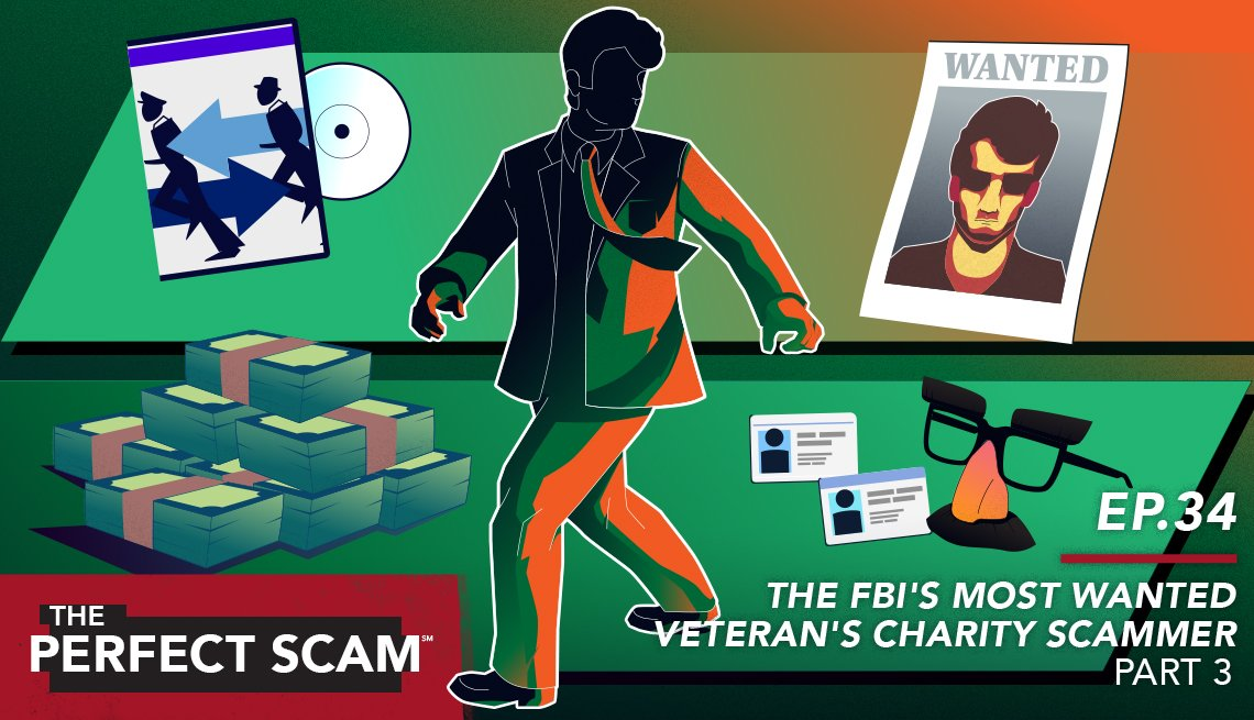 """Episode 34 - The FBI's most wanted veteran's charity scammer part 3"""""""