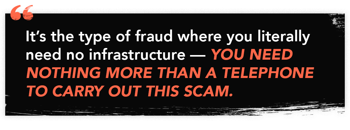 """Quote graphic text: """"It's the type of fraud where you literally need no infrastructure - You need nothing more than a telephone to carry out this scam"""""""