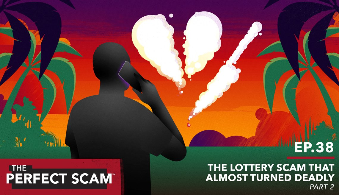 The Perfect Scam - Episode 38 - The Lottery Scam that Almost Turned Deadly Part 2