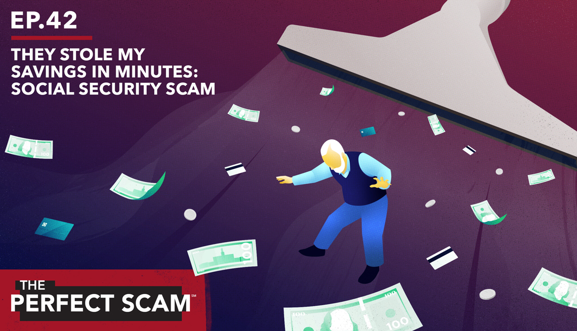 The Perfect Scam Episode 42 - They Stole My Social Security Savings in Minutes: Social Security Scam