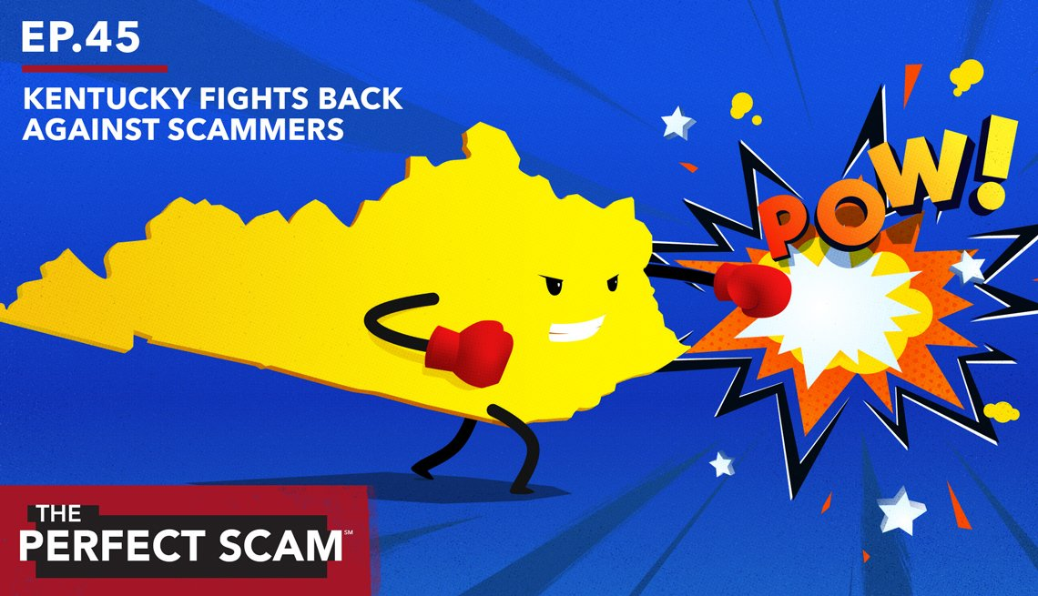 Episode 45 The Perfect Scam Graphic - Kentucky Fights Back Against Scammers