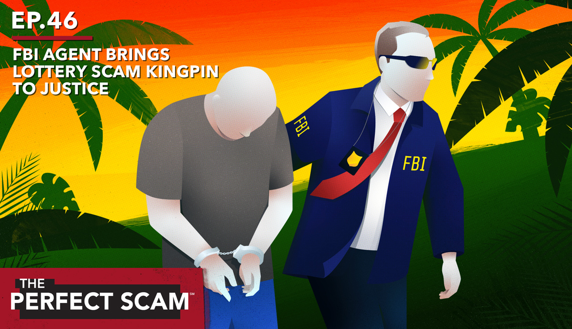 Episode 46 - The Perfect Scam - FBI agent brings lottery scam kingpin to justice
