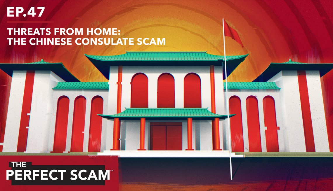 Episode 47 of The Perfect Scam - Threats from Home: The Chinese Consulate Scam
