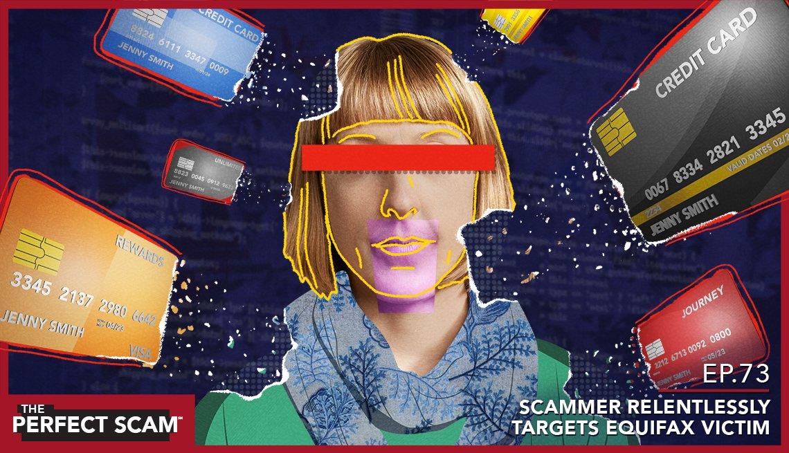 Episode 73 - Scammer Relentlessly Targets Equifax Victim
