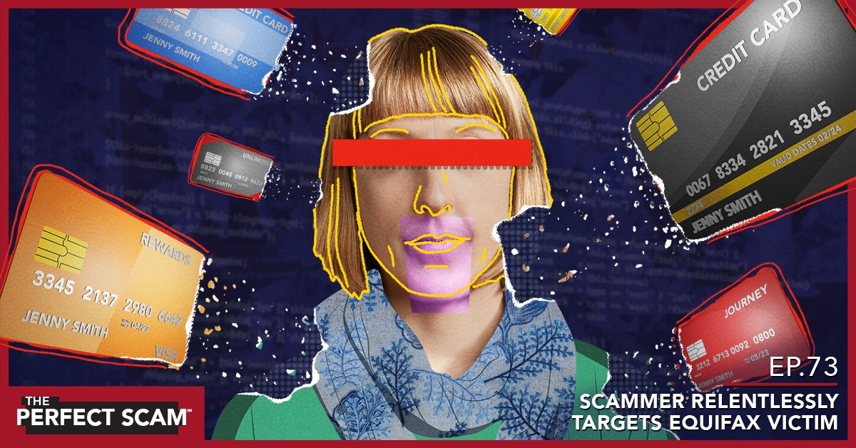 Social image Episode 73 - Scammer Relentlessly Targets Equifax Victim